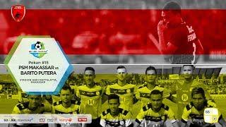 Download Video [Pekan 15] Cuplikan Pertandingan PSM Makassar vs Barito Putera 18 Juli 2017 MP3 3GP MP4