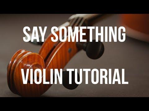 Violin Tutorial: Say Something