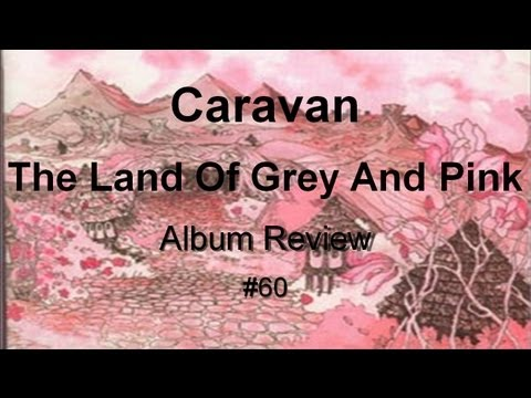 The Land of Grey and Pink by Caravan Album Review #60
