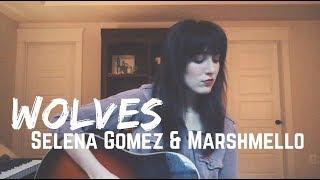 Selena Gomez & Marshmello - Wolves (Cover by Emma Rowley)