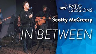 In Between Live Scotty Mccreery On Axs Patio Sessions
