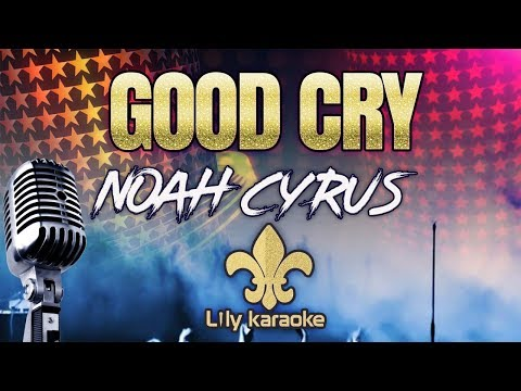 noah-cyrus---good-cry-(karaoke-version)
