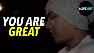 YOU ARE GREAT | MAV'S DAILY 33