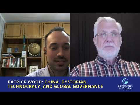 Patrick Wood: China, Dystopian Technocracy, and Global Governance