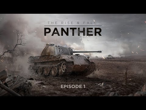World of Tanks - The Rise & Fall: Panther - episode 1