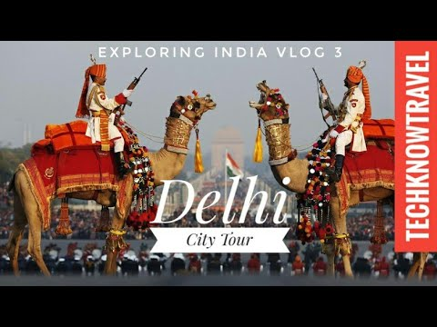 Delhi City Tour 2017 | Delhi Travel Video | Exploring India Vlog 3