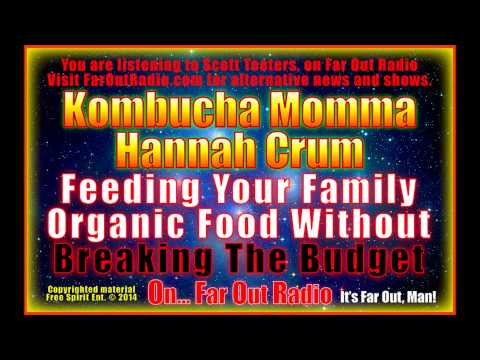 Hannah Crum: Feeding Your Family Organic Food Without Breaking the Budget! On FarOutRadio 8-5-13