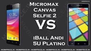compare online iball andi 5u platino vs micromax canvas selfie 2 price specification review