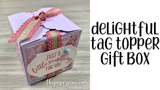 Delightful Tag Topper Gift Box Tutorial