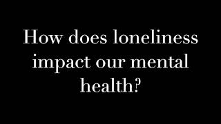 How does loneliness impact our mental health? — Radio News Package