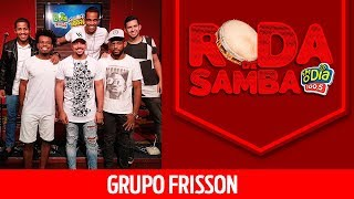 Baixar Grupo Frisson - Roda de Samba FM O Dia