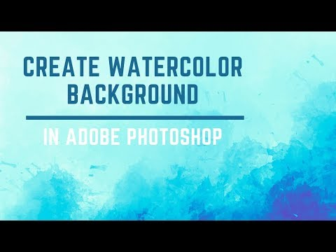 How To Create Watercolor Background In Adobe Photoshop   Watercolor Painting
