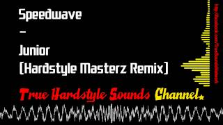 Speedwave - Junior (Hardstyle Masterz Remix)