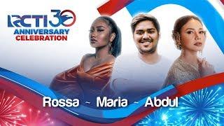 "RCTI 30 : ANNIVERSARY CELEBRATION - Rosa, Maria, Abdul  ""Tega"" [23 Agustus 2019]"