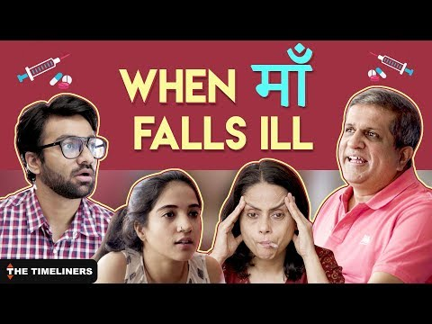 When maa falls ill | The Timeliners