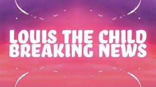 Louis The Child, RAYE - Breaking News (Lyrics)