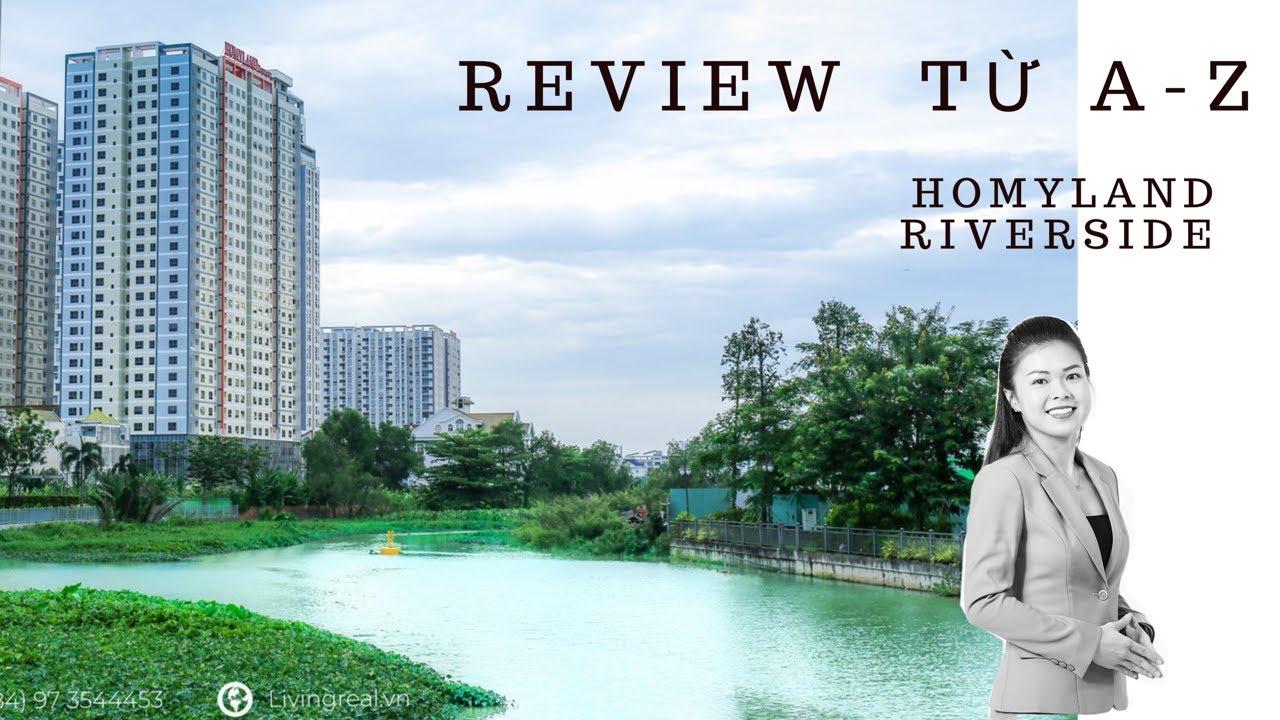 Review từ A đến Z / Homyland Riverside Quận 2