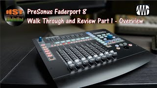 Presonus Faderport 8 Walk Through and Review Part 1 - Overview