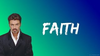 George Michael - Faith (Lyrics)