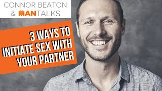3 Ways To Initiate Sex With Your Partner