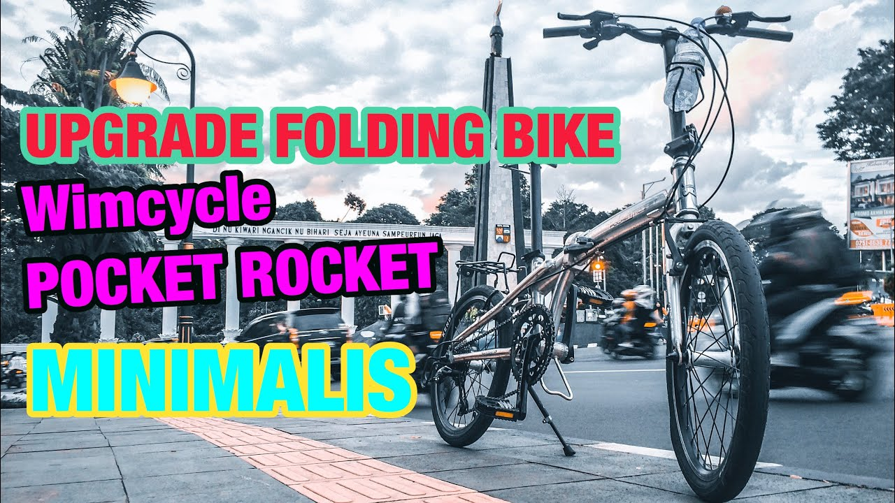 Upgrade Folding Bike Wimcycle Pocket Rocket Review Modif Minimalis Biaya Minim Youtube
