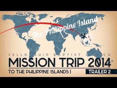Philippines Mission Trip 2014 Preview 2 | Fellowship Baptist Church