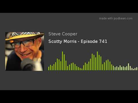 Scotty Morris - Episode 741 from YouTube · Duration:  58 minutes 22 seconds