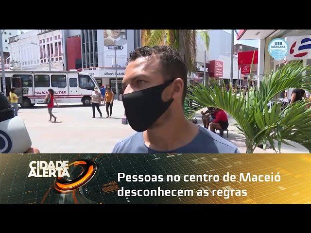 Pessoas no centro de Maceió desconhecem as regras do novo decreto