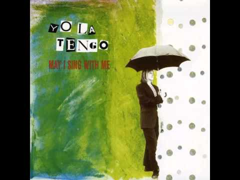 "Yo La Tengo - ""May I Sing With Me"" [Full LP] (1992)"