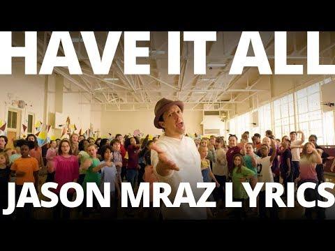 Jason Mraz - Have It All [HQ Genius Lyrics]
