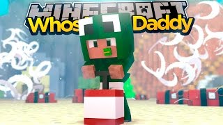 Minecraft - WHO'S YOUR DADDY? BIKINI BOTTOM!