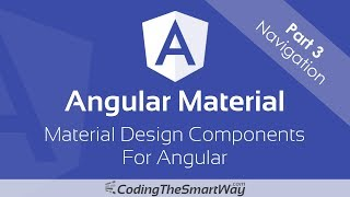 Angular Material - Part 3: Navigation (Menus, Sidenavs and Toolbars)