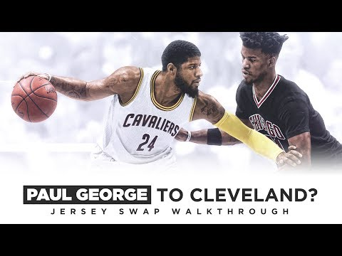 Paul George to the Cavs? Jersey Swap commentary