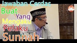 Jawaban Cerdas Buat Yang Mengaku Pelaku Sunnah - Ustadz DR. Ahmad Sarwat Lc.,MA