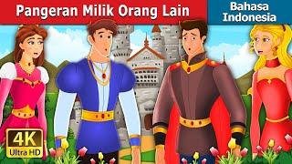 Pangeran Milik Orang Lain | Somebody elses prince | Dongeng Bahasa Indonesia