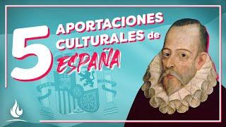 5 aportaciones culturales de España