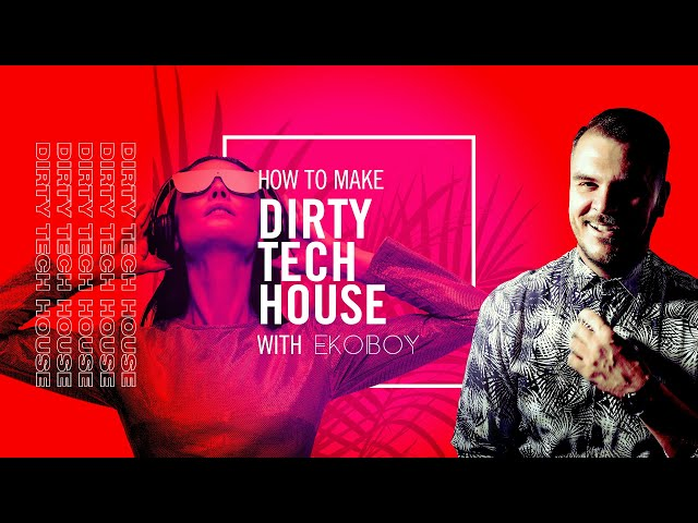 How To Make Dirty Tech House with Ekoboy - Kick and Bass