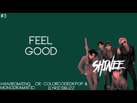 SHINee (샤이니) - Feel Good (Han|Rom|Eng)