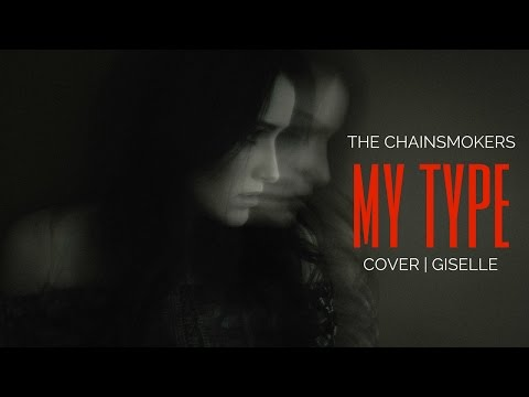 The Chainsmokers  My Type ft Emily Warren Lyric   GISELLE