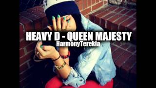 Heavy D - Queen Majesty