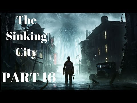 THE SINKING CITY Walkthrough Part 16 (FULL GAME) - No Commentary