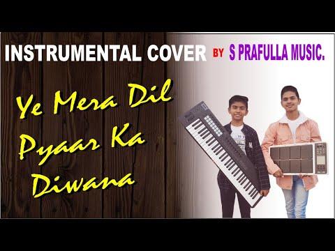 Yeh Mera Dil Pyaar Ka Deewana  INSTRUMENTAL COVER