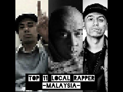 Top 11 Local Rapper ( Malaysia )