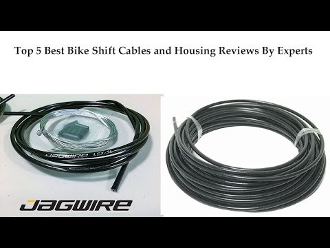 Top 5 Best Bike Shift Cables And Housing Reviews:  Best Bike Shift Cables
