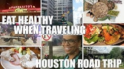 How to Eat Healthy While Traveling | Exploring Houston for the First Time in 24 Hours