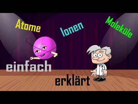 Atome Moleküle und Ionen unterscheiden - einfach erklärt
