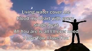 Living Water - Gateway Worship (Worship Song with Lyrics)