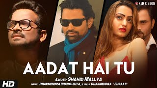 Aadat Hai Tu (Shahid Mallya) Mp3 Song Download