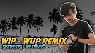 DJ WIP WUP ! ( Zidan Habieby Remix )