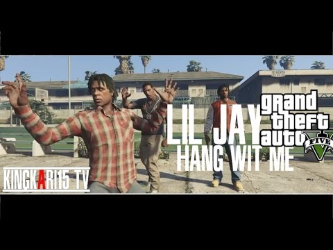 "GTA 5 - Lil Jay  ""Hang Wit Me"" "" (KK15 Exclusive - Official Music Video )"